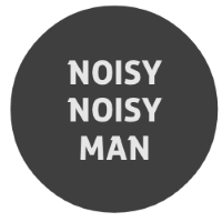 Noisy Noisy Man